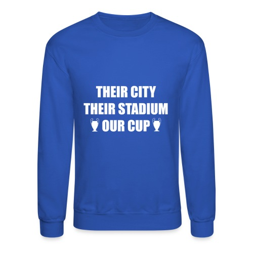 Their City, Their Stadium, Our Cup - Mens Long Sleeve T-Shirt - Crewneck Sweatshirt