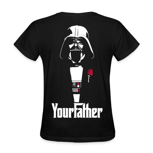 Your Father - Women's T-Shirt