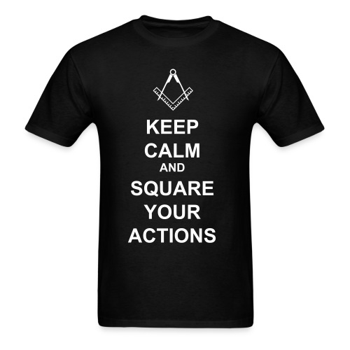 Keep Calm and Square Your Actions  - Men's T-Shirt