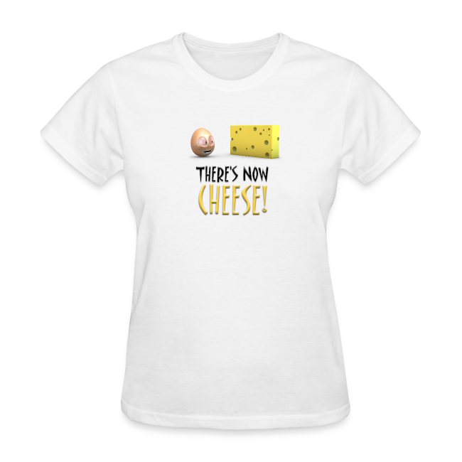 There's Now CHEESE! - Womens