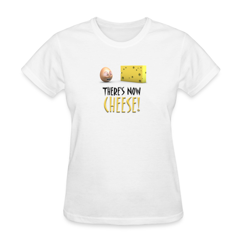 There's Now CHEESE! - Womens - Women's T-Shirt