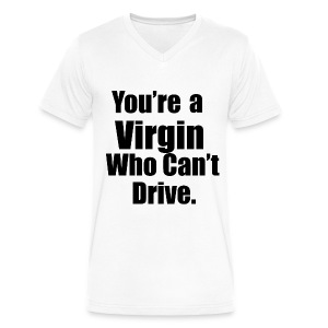 You're a Virgin who Can't Drive  T-shirt  - Men's V-Neck T-Shirt by Canvas