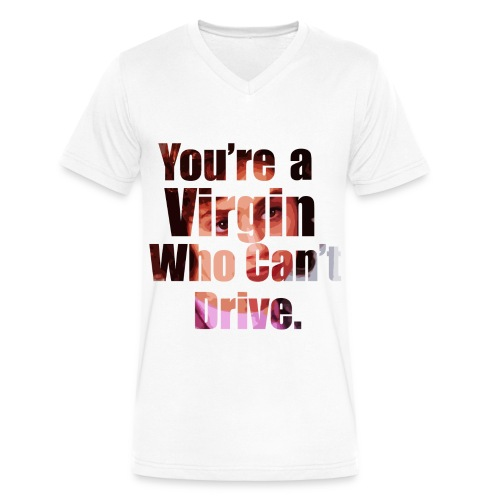 You're a Virgin Who Can't Drive   - Men's V-Neck T-Shirt by Canvas