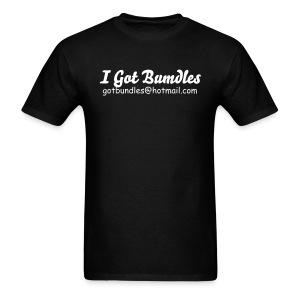 I got bundles - Men's T-Shirt