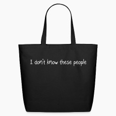 I don't know these people Bags