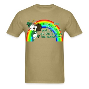 Leave the Whole Pot of Gold! [2 Sides / Text Change Available] - Men's T-Shirt