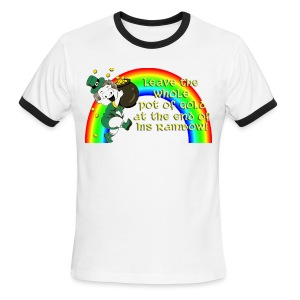 Leave the Whole Pot of Gold! [2 Sides / Text Change Available] - Men's Ringer T-Shirt