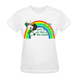 Leave the Whole Pot of Gold! [2 Sides / Text Change Available] - Women's T-Shirt