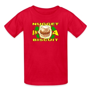 NUGGET IN A BISCUIT! - Kids' T-Shirt
