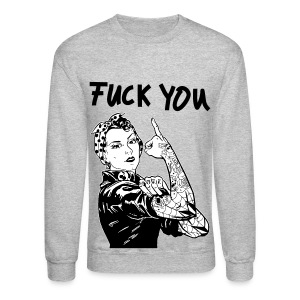 Fuck You - Crewneck Sweatshirt