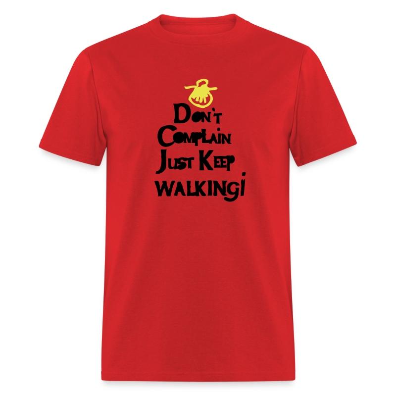 Don 39 T Complain Just Keep Walking T Shirt Spreadshirt