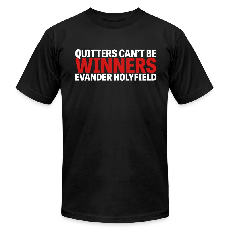 Quitters Can't Be Winners - Men's T-Shirt by American Apparel