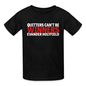 Quitters Can't Be Winners - Kids' T-Shirt