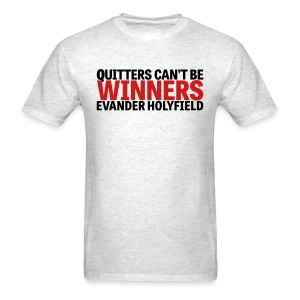 Quitters Can't Be Winners - Men's T-Shirt