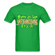 T-Shirts ~ Men's T-Shirt ~ When do the Shenanigans Begin? Funny St. Patrick's Day T-Shirt