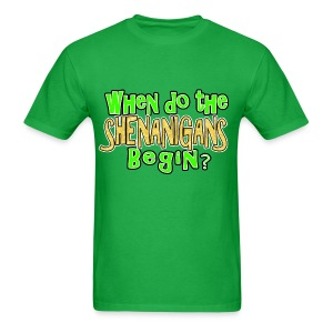 When do the Shenanigans Begin? Funny St. Patrick's Day T-Shirt - Men's T-Shirt