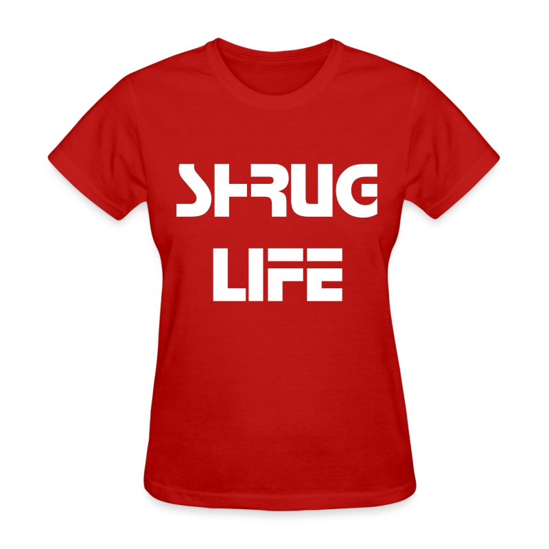 Womens Shrug Life (Stop Font) - Women's T-Shirt