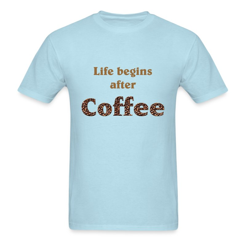 Life begins after coffee t shirt spreadshirt for How to get coffee out of shirt