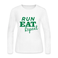 Long Sleeve Shirts ~ Women's Long Sleeve Jersey T-Shirt ~ Run Eat Repeat Long Sleeve T