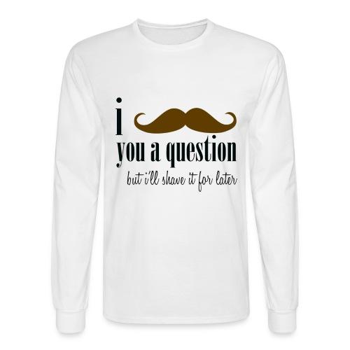I Mustache You A Question - Men's Long Sleeve T-Shirt