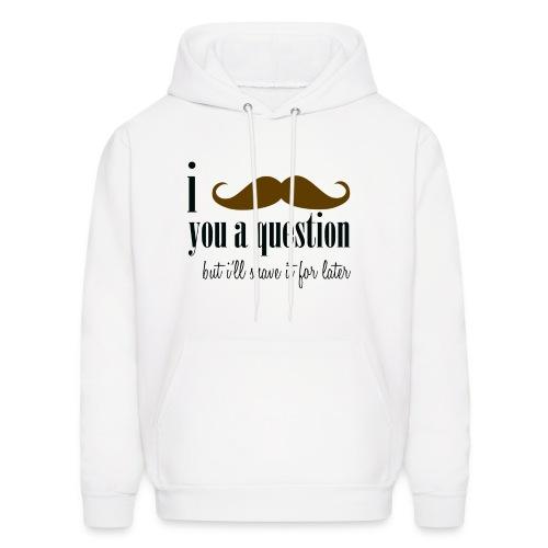 I Mustache You A Question - Men's Hoodie