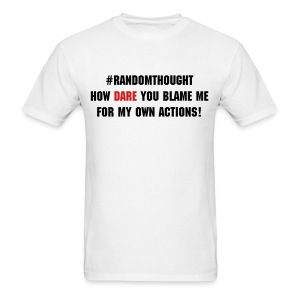 How Dare You - Men's T-Shirt