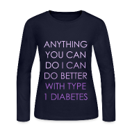 anything you can do i can do better with type 1 diabetes type 1 diabetes memes online store anything you can do i can do
