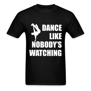 Dance Like Nobody's Watching (Man) - Men's T-Shirt