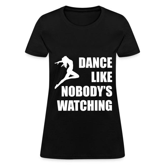 Dance Like Nobody's Watching (Woman)