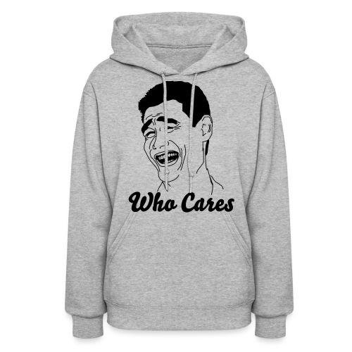 Who Cares Female - Women's Hoodie
