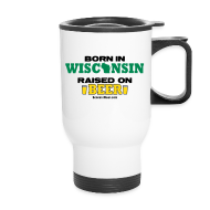 Mugs & Drinkware ~ Travel Mug ~ Born in Wisconsin