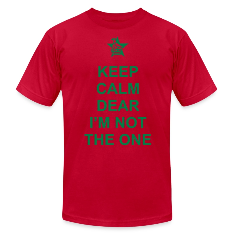 Keep Calm Dear I'm Not The One - Men's T-Shirt by American Apparel