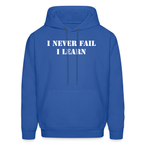 I never fail, I learn - Men's Hoodie