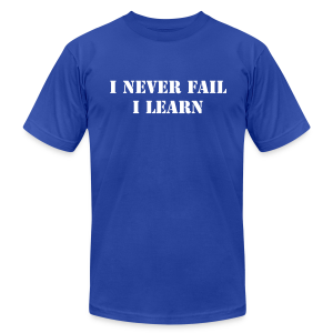 I never fail, I learn - Men's T-Shirt by American Apparel