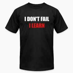 I don't fail, I learn