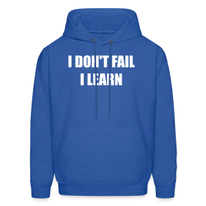 I don't fail, I learn - Men's Hoodie