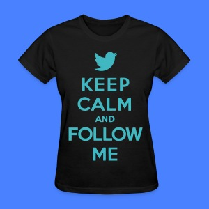 Keep Calm and Follow Me Twitter Women's T-Shirts - Women's T-Shirt