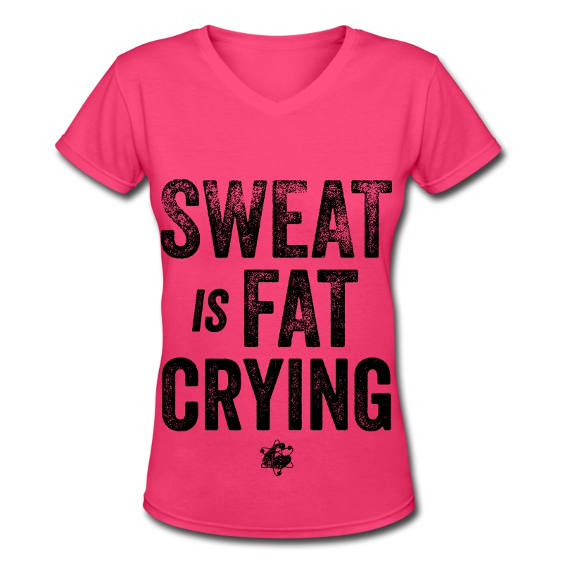 Sweat is fat crying women 39 s t shirts t shirt spreadshirt for Sweat free t shirts