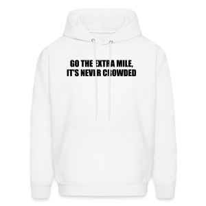 Go the extra mile, it's never crowded - Men's Hoodie