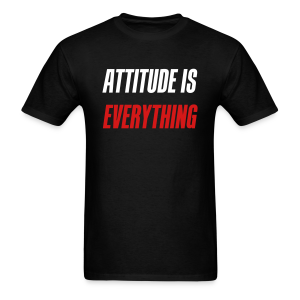 Attitude is everything - Men's T-Shirt