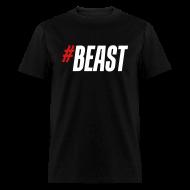 T-Shirts ~ Men's T-Shirt ~ #Beast