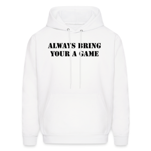 Always bring your A game - Men's Hoodie