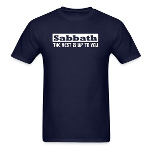 sabbath the rest is up to you T-Shirts - Men's T-Shirt
