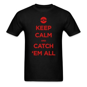 Keep Calm And Catch 'Em All - Men's T-Shirt