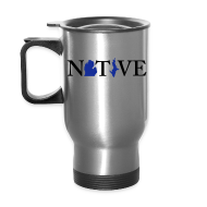 Mugs & Drinkware ~ Travel Mug ~ Native Michigander