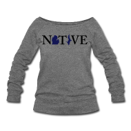 Long Sleeve Shirts ~ Women's Wideneck Sweatshirt ~ Native Michigander