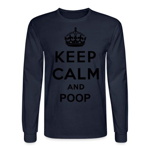 KEEP CALM AND POOP - Men's Long Sleeve T-Shirt
