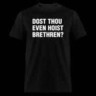T-Shirts ~ Men's T-Shirt ~ Dost Thou Even Hoist? Shirt