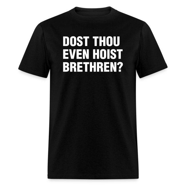 Dost Thou Even Hoist? Shirt
