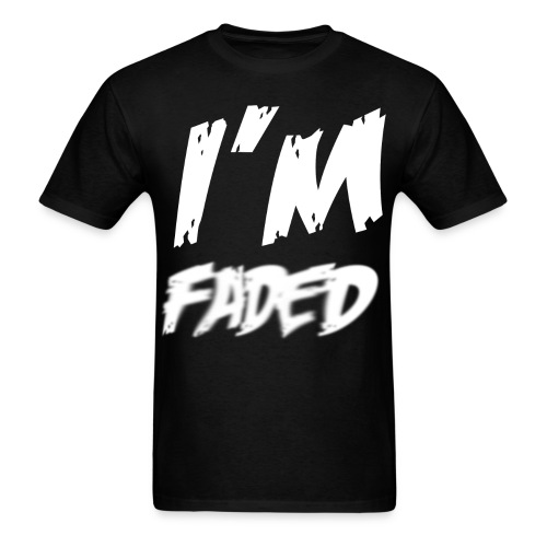 I'm Faded (MEN) - Men's T-Shirt